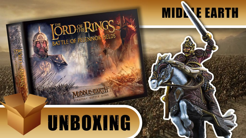 Unboxing: Middle-Earth Strategy Battle game - Pelennor Fields