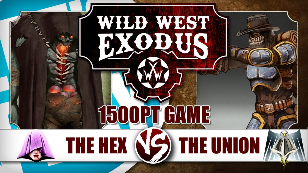 Let's Play: Wild West Exodus - 1500pt Tournament Standard Game