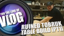 VLOG: Boot Camp Tobruk Table Build [Part 1]