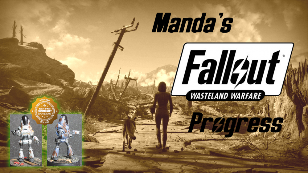 Manda's (Amachan) Fallout: Wasteland Warfare Progress
