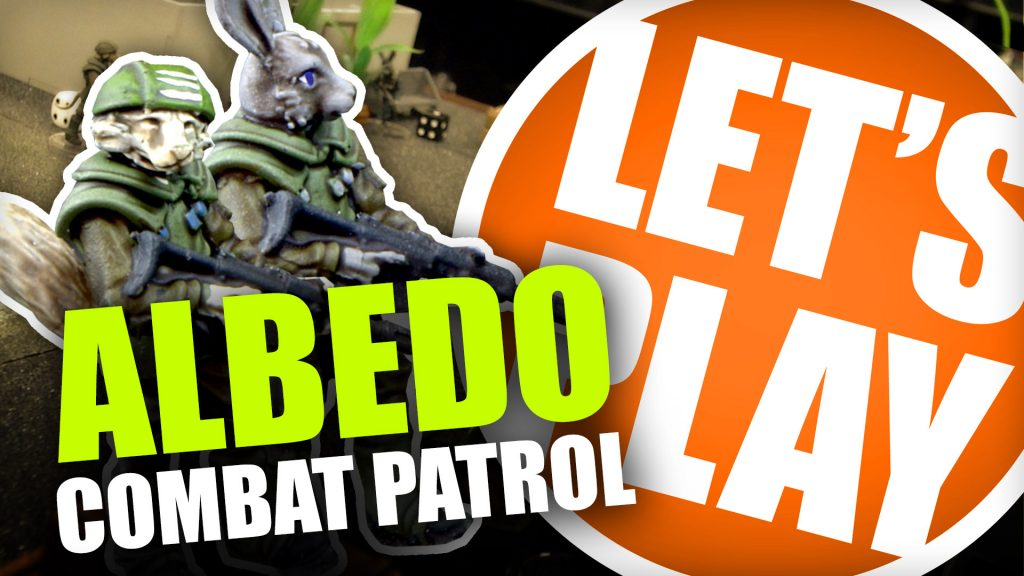 Let's Play: Albedo Combat Patrol Round Breakdown
