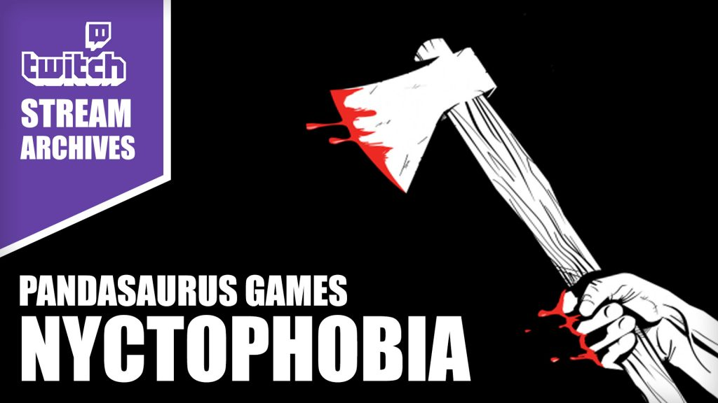 Stream Archives: Nyctophobia by Pandasaurus Games