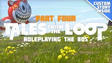 Roleplaying The 80s With Tales From The Loop – Part Four