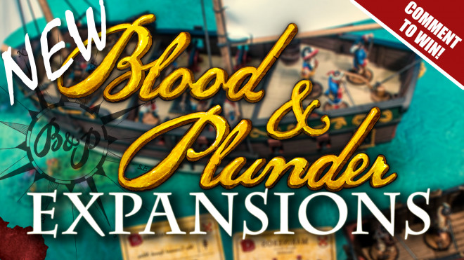 Introduction To The New Expansions [Blood & Plunder Week]