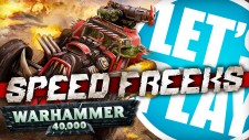 Let's Play: Warhammer 40,000 Speed Freeks