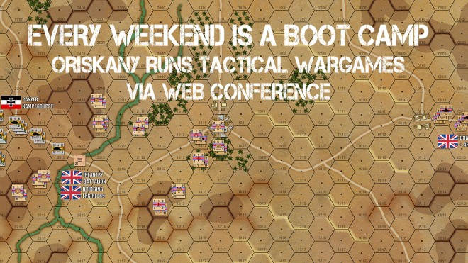 Every Weekend is a Boot Camp!  Oriskany Runs Wargames via Web Conference