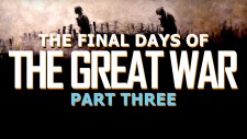 Armistice Centennial: The Final Days Of The Great War Part Three – All Quiet On The Western Front