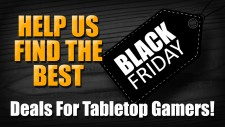 [Updated] Big Tabletop Gaming Black Friday Deals List!