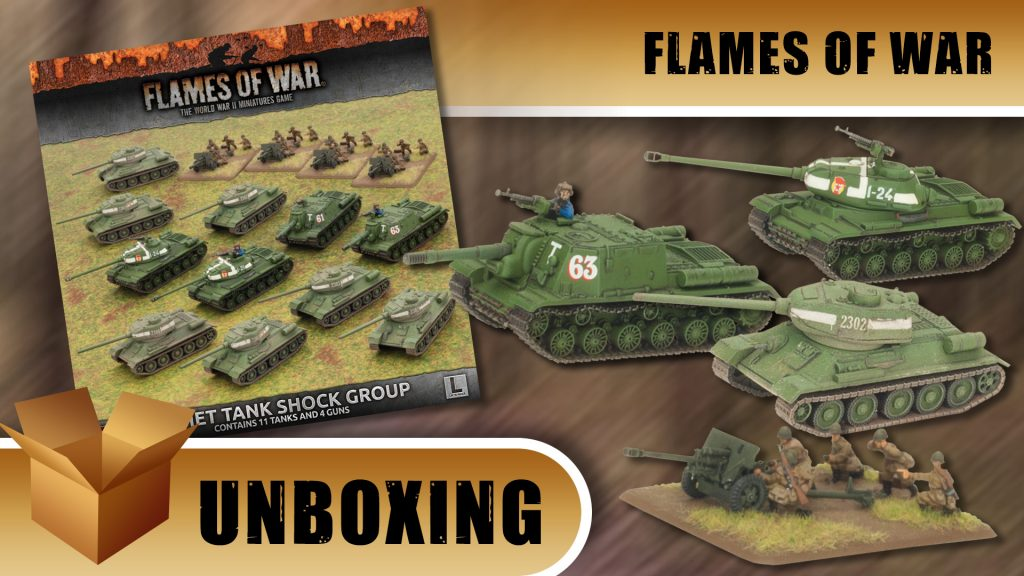 Flames of War Unboxing: Soviet Tank Shock Group