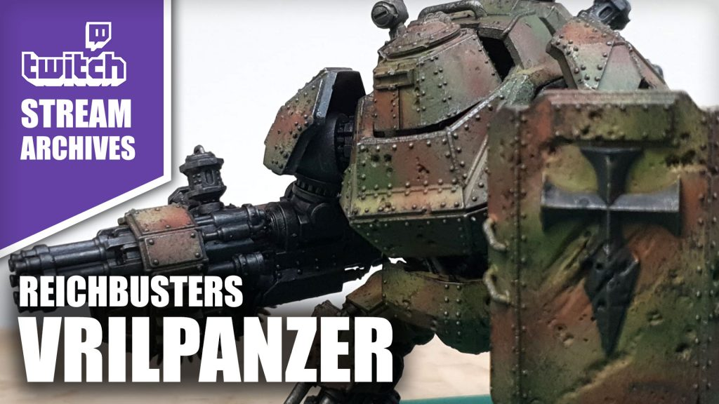 Stream Archives: Painting Reichbusters Vrilpanzer