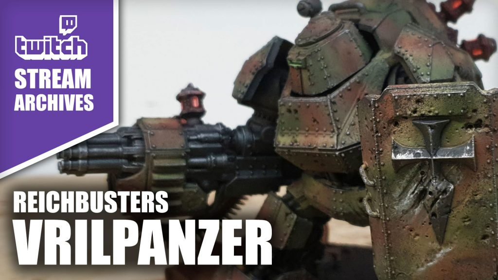 Stream Archives: Painting Reichbusters Vrilpanzer - Part 3