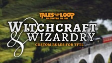 Witchcraft & Wizardry: Custom Rules For Tales From The Loop!