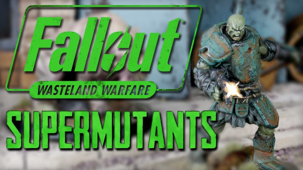 Fallout Wasteland Warfare Faction Chat: Supermutants