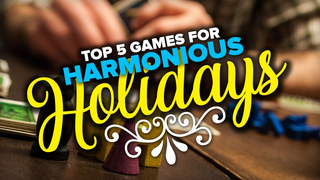 Top 5 Games For Harmonious Holidays