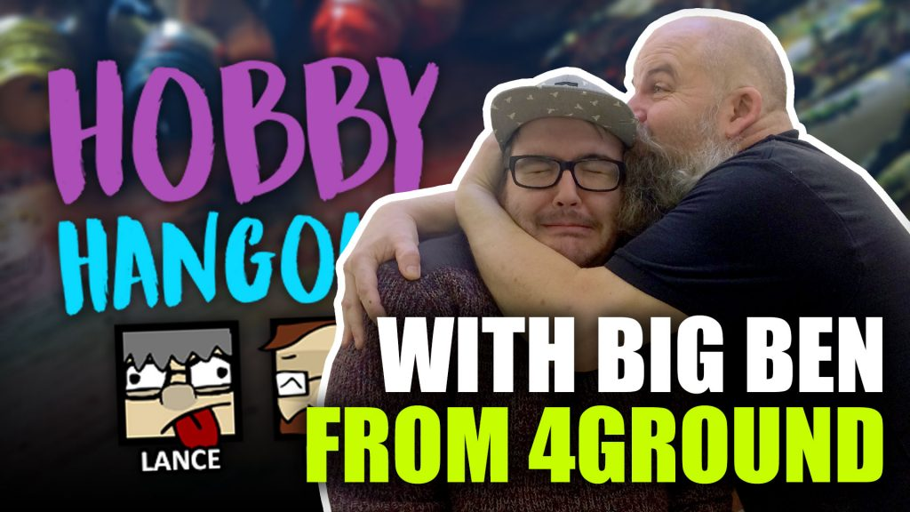 Hobby Hangout with Big Ben from 4Ground // Wednesday 12pm GMT