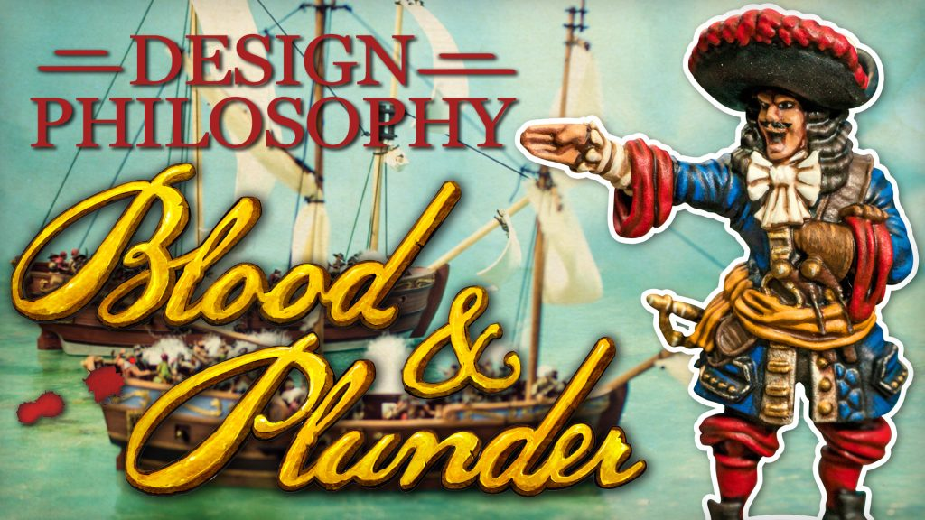 The Design Philosophy Behind Blood & Plunder