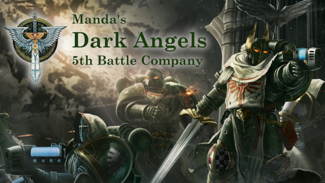 Manda's (Amachan) Dark Angels 5th Battle Company