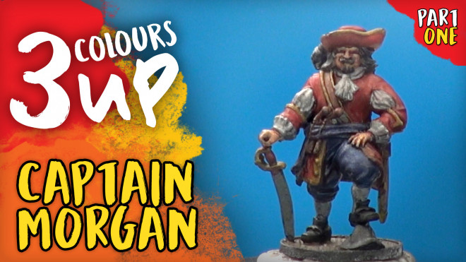 3 Colours Up: Painting Captain Morgan – Part One