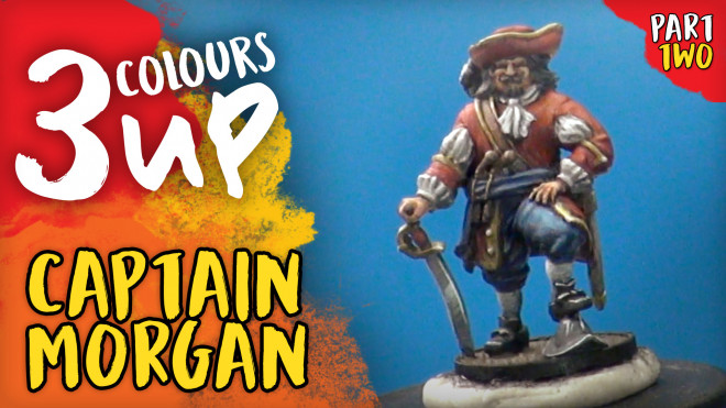 3 Colours Up: Painting Captain Morgan – Part Two