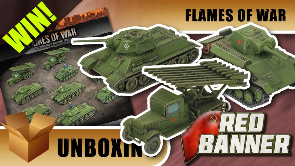 Flames of War Unboxing: Kutusov's Heroes & Red Banner - Comment To Win!