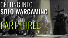 Getting Into Solo Wargaming – Part Three