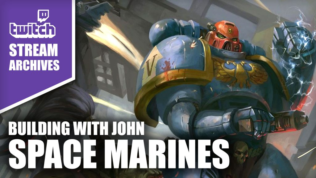 Stream Archives: Hobby With John - Building Space Marines