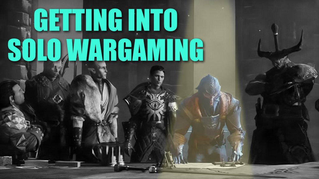 Getting Into Solo Wargaming