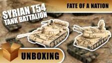 Fate Of A Nation Unboxing: Syrian T54 Tank Battalion