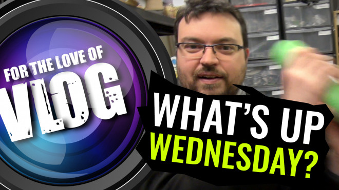 VLOG: What's Up, Wednesday?