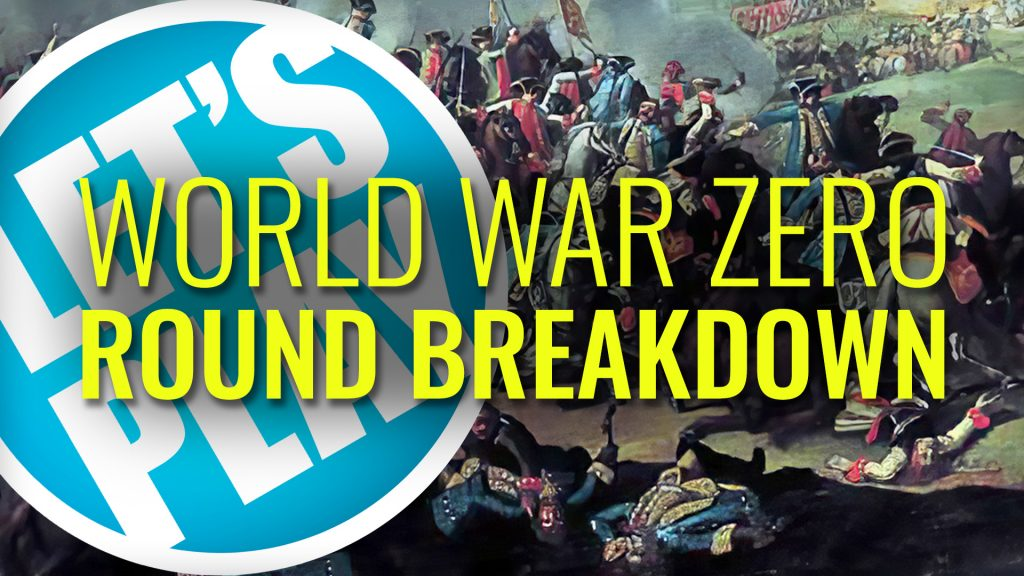 Let's Play: World War Zero - Round Breakdown