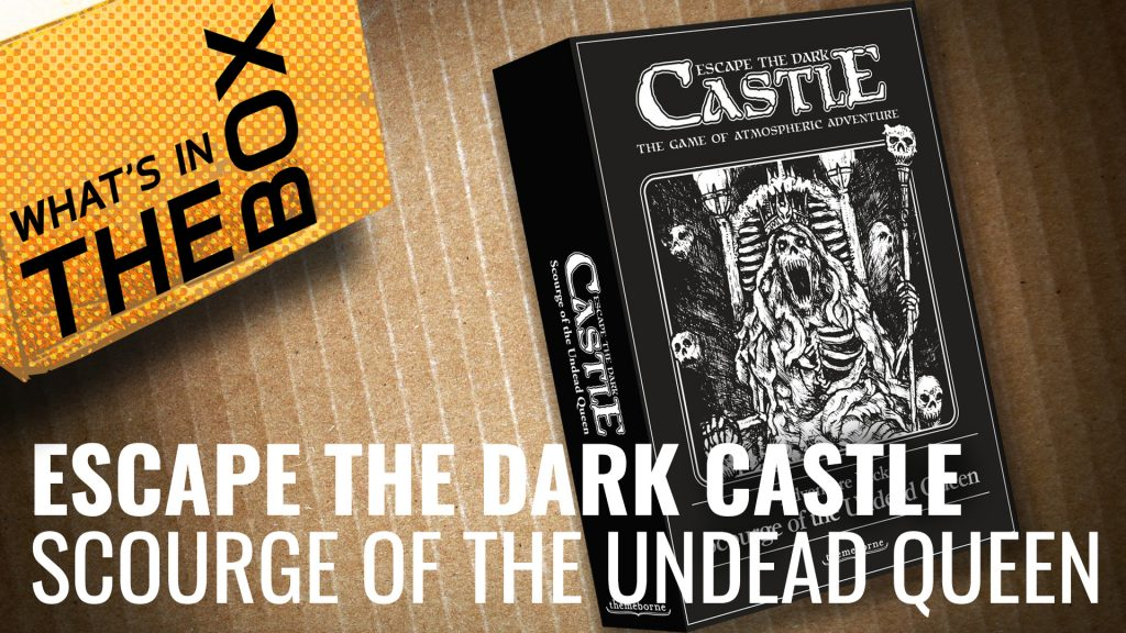Escape The Dark Castle Unboxing: Scourge of the Undead Queen