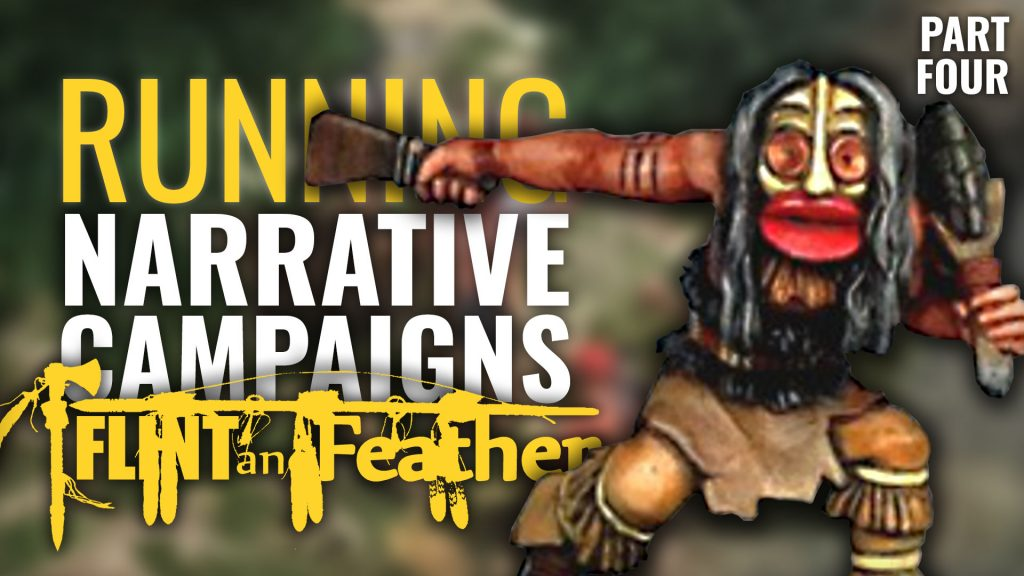 Running A Flint & Feather Narrative Campaign - Part Four