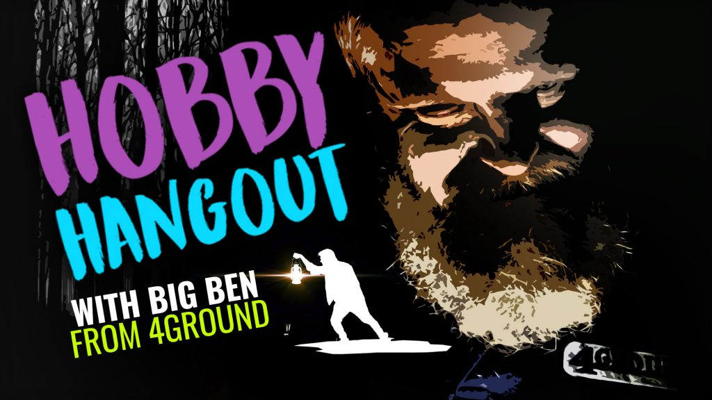 Hobby Hangout Featuring Big Ben From 4Ground Live 12pm GMT
