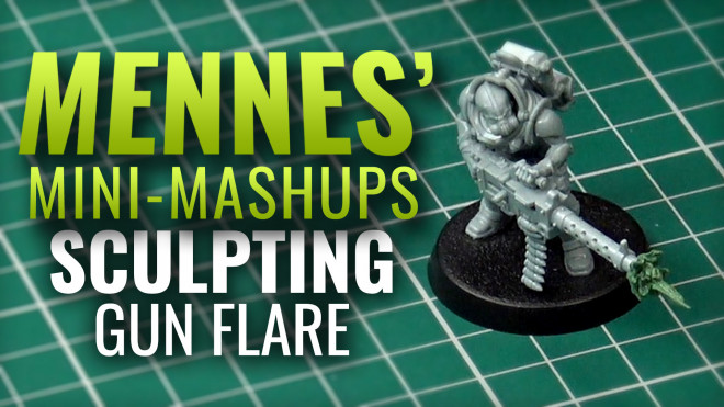 Mennes' Mini Mashup: Sculpting Gun Flare