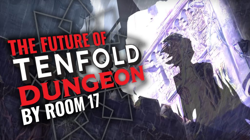 The Future Of Tenfold Dungeon with Room 17