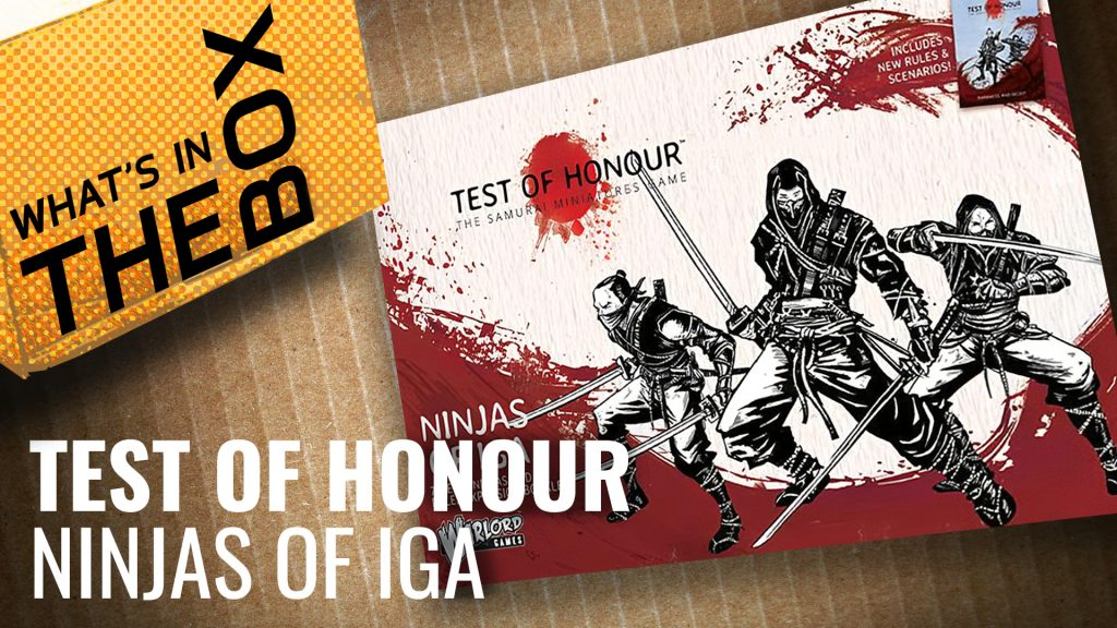 Test of Honour Unboxing: Ninjas of Iga