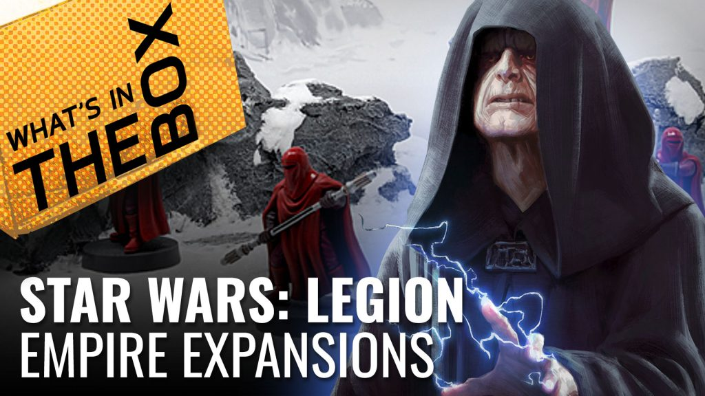 Unboxing: Star Wars Legion - Empire Expansions