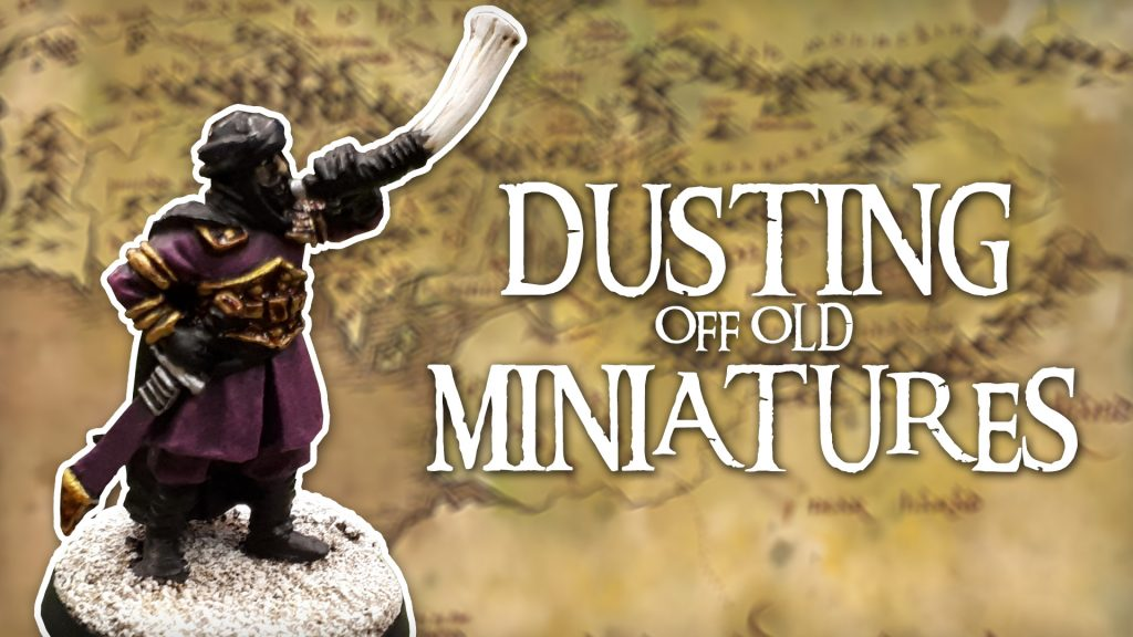 Dusting Off Old Miniatures