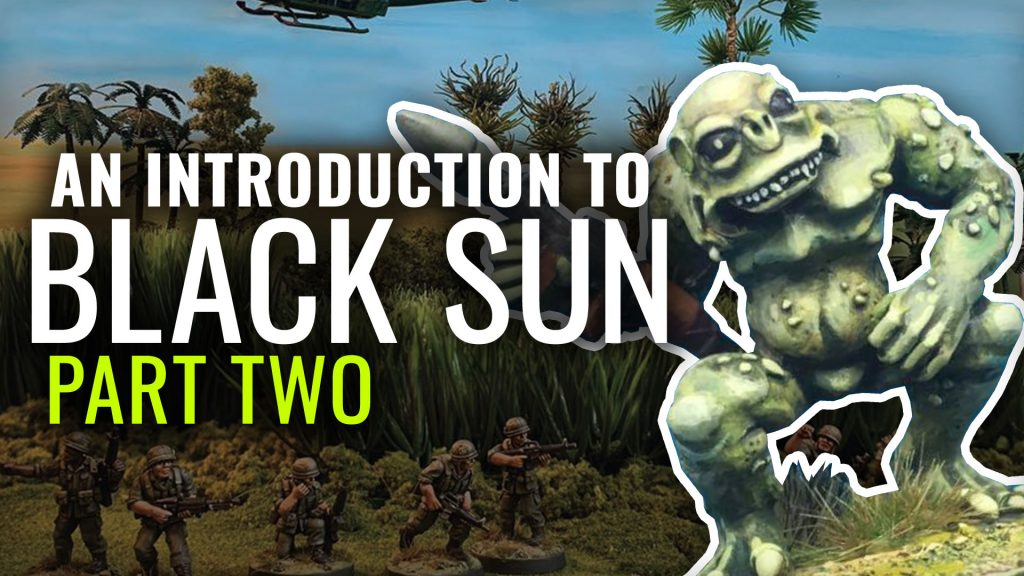 Introduction to Black Sun Part Two - Monsters And Military