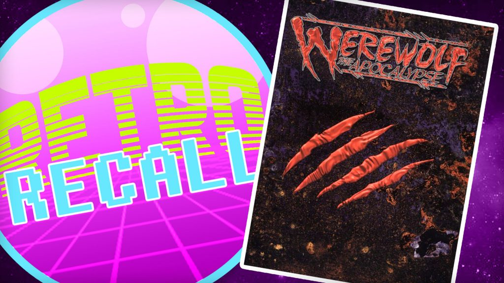 Retro Recall: Werewolf The Apocalypse