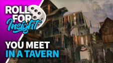 Roll For Insight: You Meet In A Tavern…
