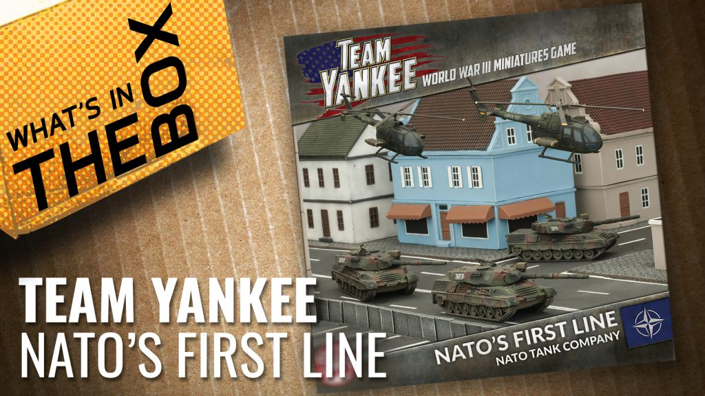 Team Yankee Unboxing: NATO's First Line