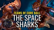 The Teams Of CoreBall: Space Sharks