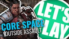 Let's Play: Core Space – Outside Assault