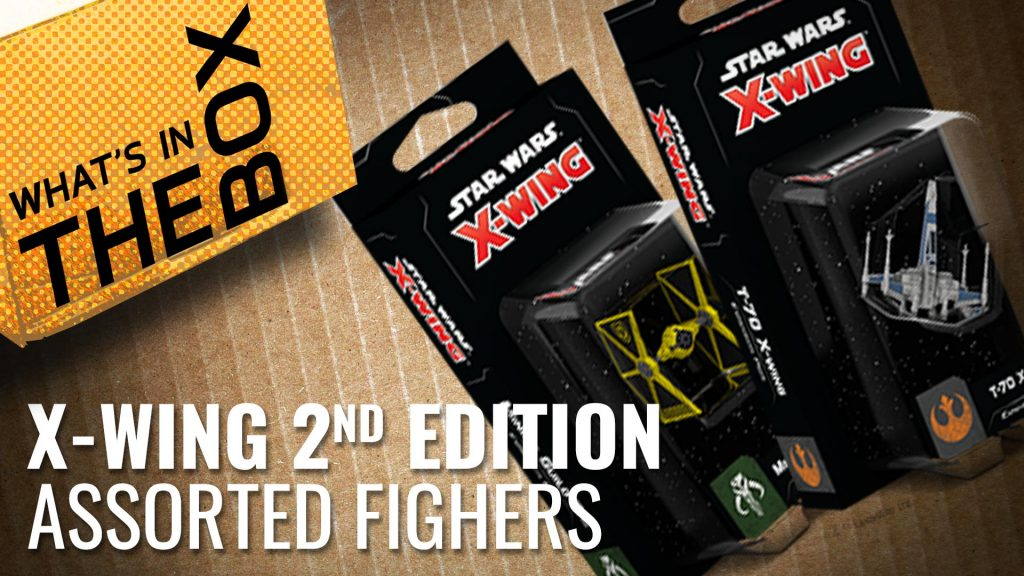 Unboxing: X-Wing Second Edition - Assorted Fighters