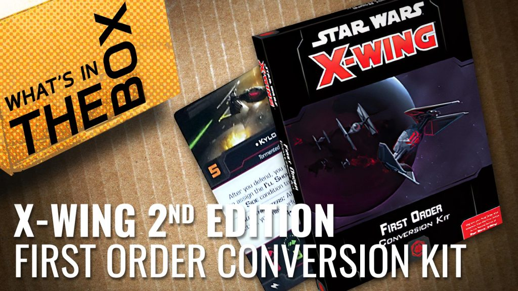 Unboxing: X-Wing Second Edition - First Order Conversion Kit
