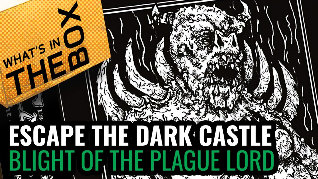 Escape the Dark Castle Unboxing: Blight of the Plague Lord
