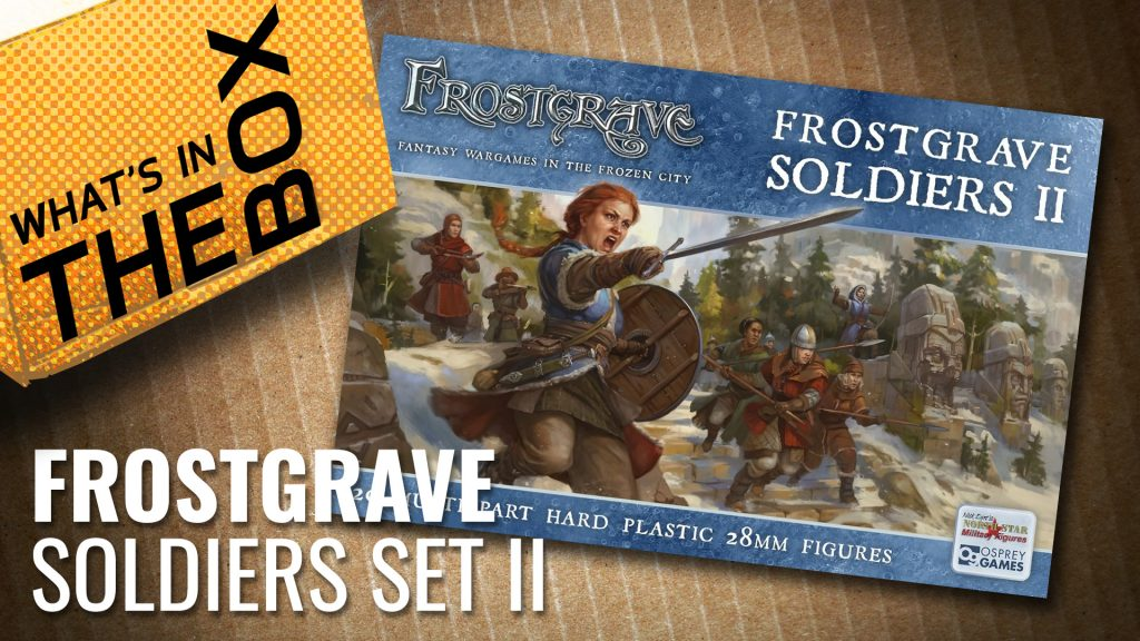 Frostgrave Unboxing: Soliders Set 2