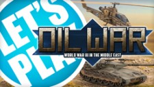 Let's Play: Oil War
