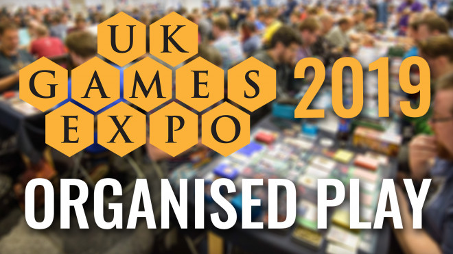 Organised Play At UK Games Expo 2019